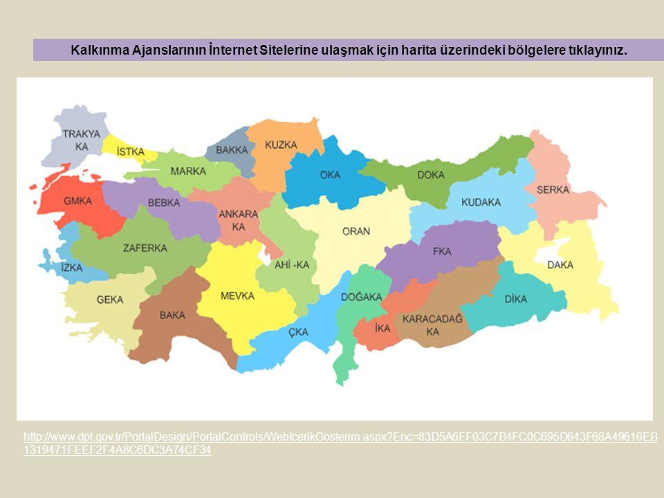 Kalkınma Ajanslarının İnternet Sitelerine ulaşmak için harita üzerindeki bölgelere tıklayınız.