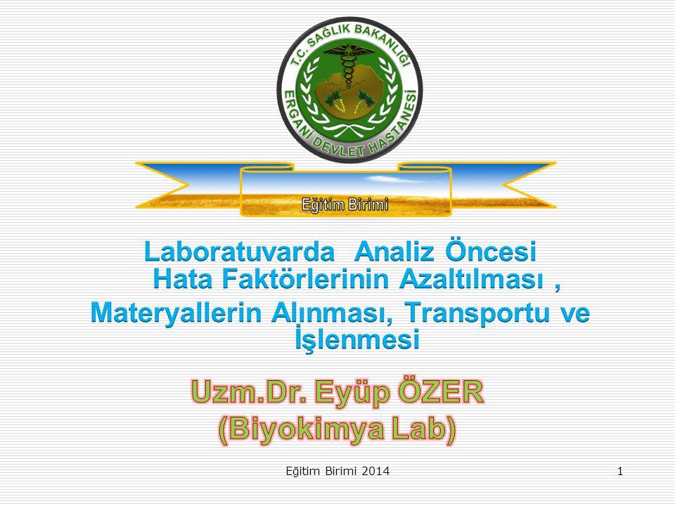 Uzm.Dr. Eyüp ÖZER (Biyokimya Lab)