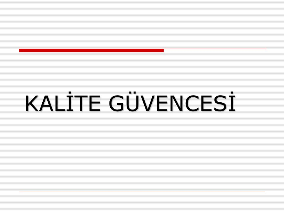 KALİTE GÜVENCESİ 84