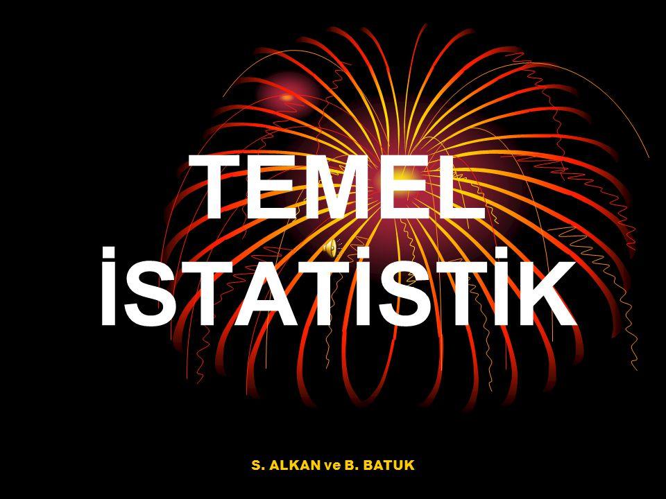 TEMEL İSTATİSTİK S. ALKAN ve B. BATUK