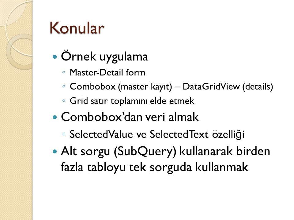 Konular Örnek uygulama Combobox'dan veri almak