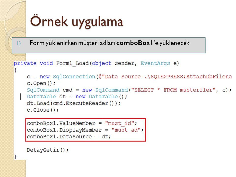 Örnek uygulama Form yüklenirken müşteri adları comboBox1'e yüklenecek