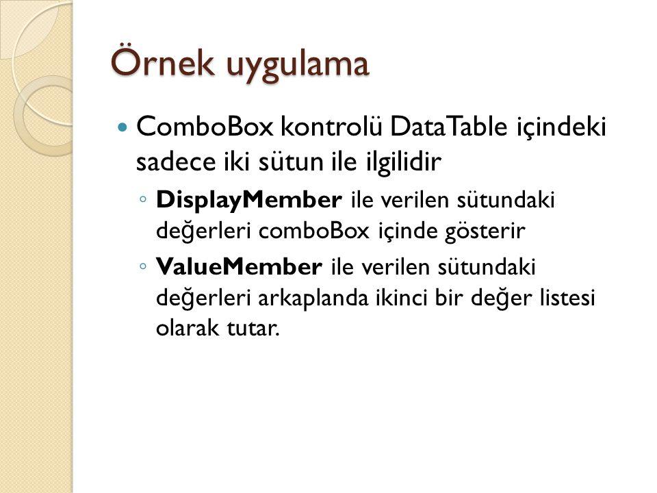 Örnek uygulama ComboBox kontrolü DataTable içindeki sadece iki sütun ile ilgilidir.