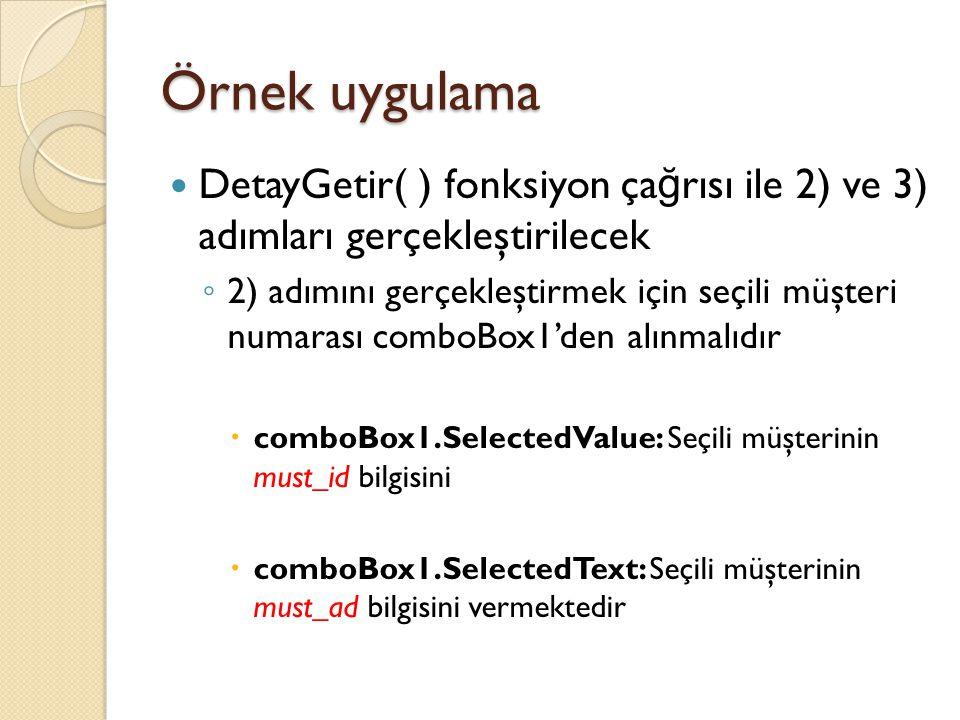 Örnek uygulama DetayGetir( ) fonksiyon çağrısı ile 2) ve 3) adımları gerçekleştirilecek.