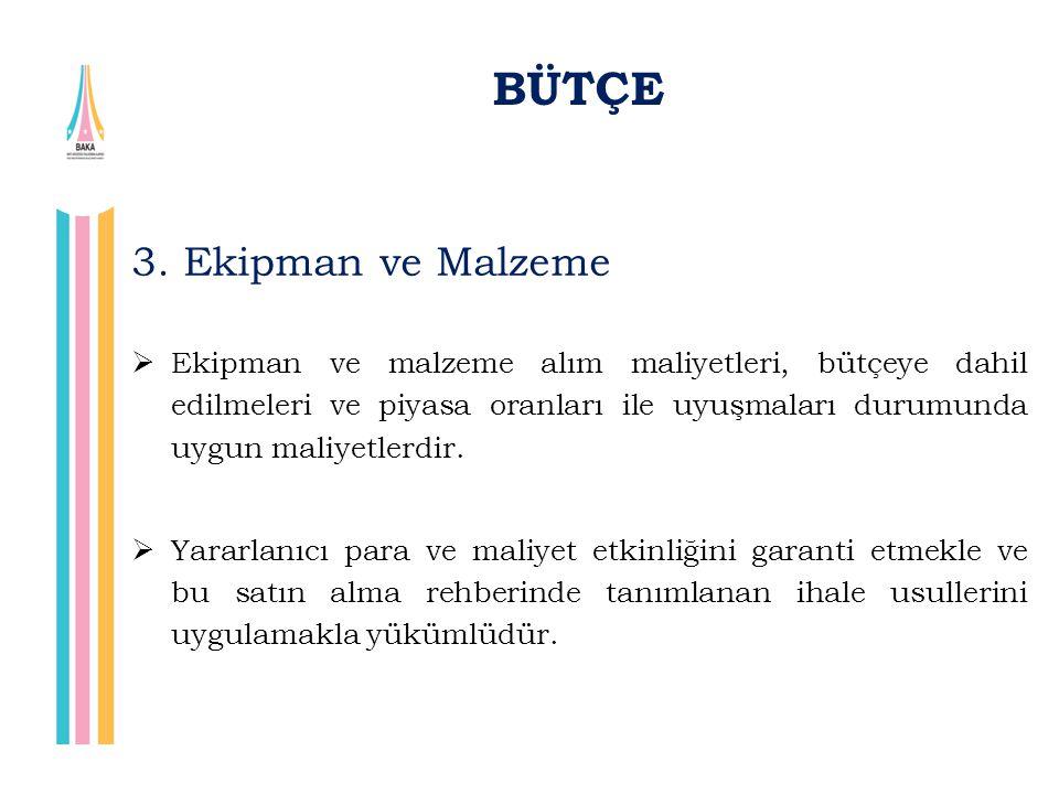 BÜTÇE 3. Ekipman ve Malzeme