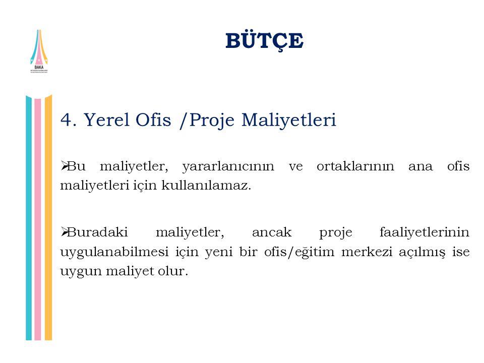 BÜTÇE 4. Yerel Ofis /Proje Maliyetleri
