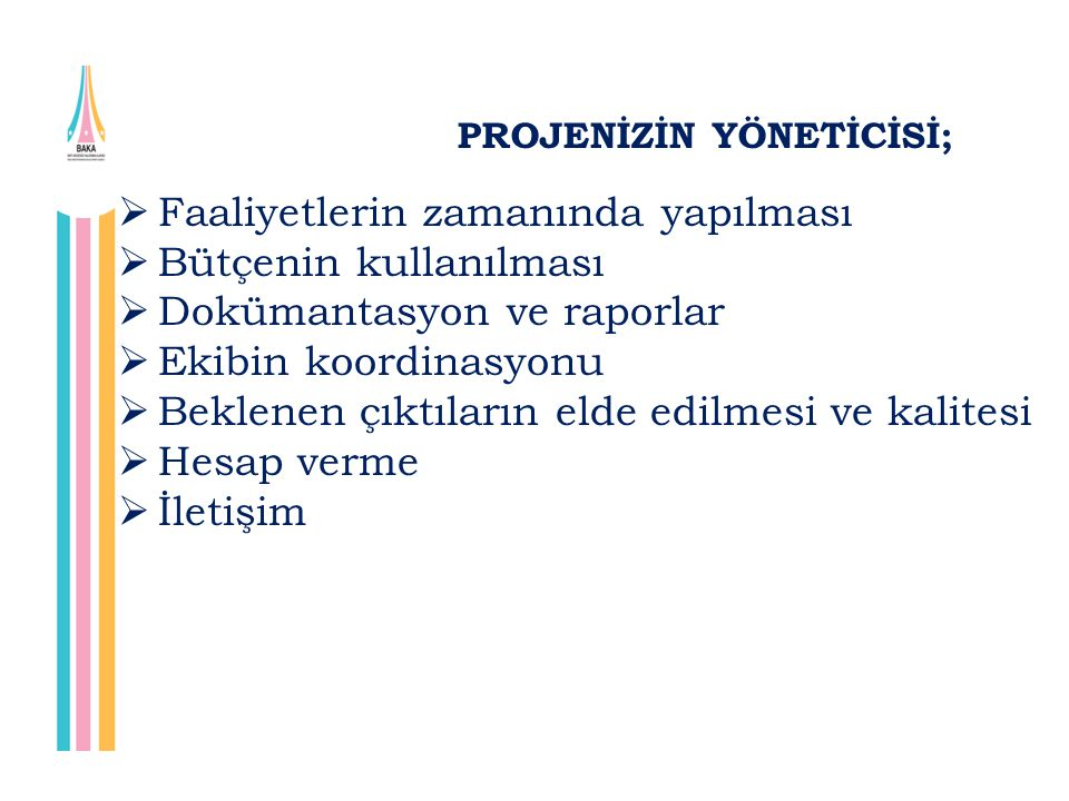 PROJENİZİN YÖNETİCİSİ;