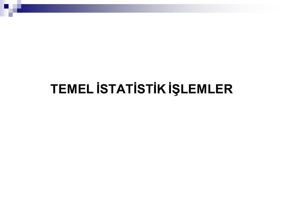 TEMEL İSTATİSTİK İŞLEMLER