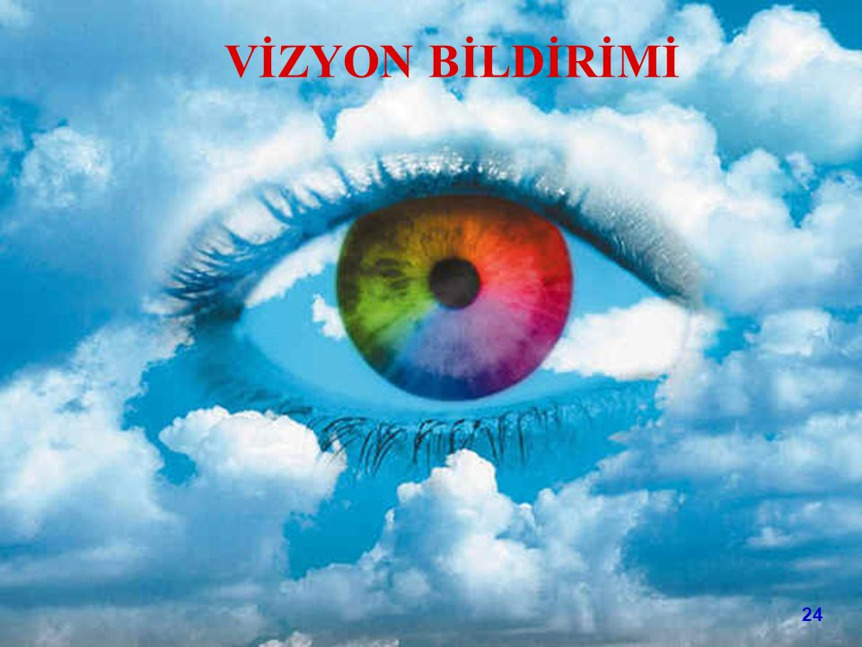 VİZYON BİLDİRİMİ 24