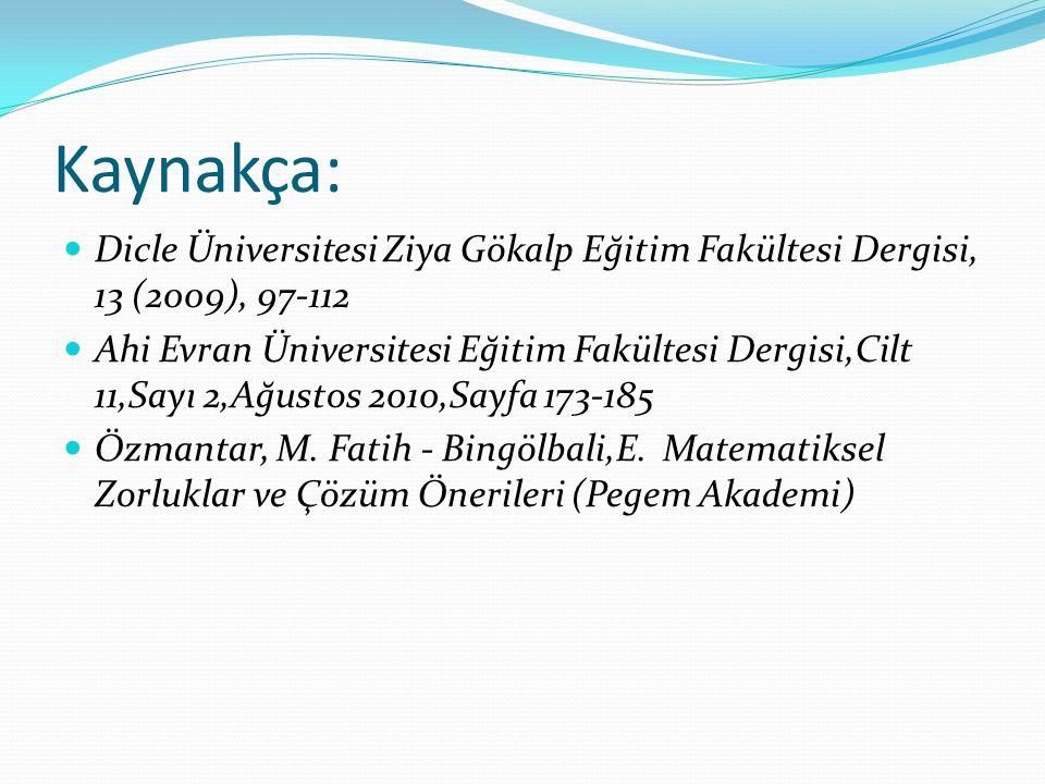Kaynakça: Dicle Üniversitesi Ziya Gökalp Eğitim Fakültesi Dergisi, 13 (2009), 97-112.
