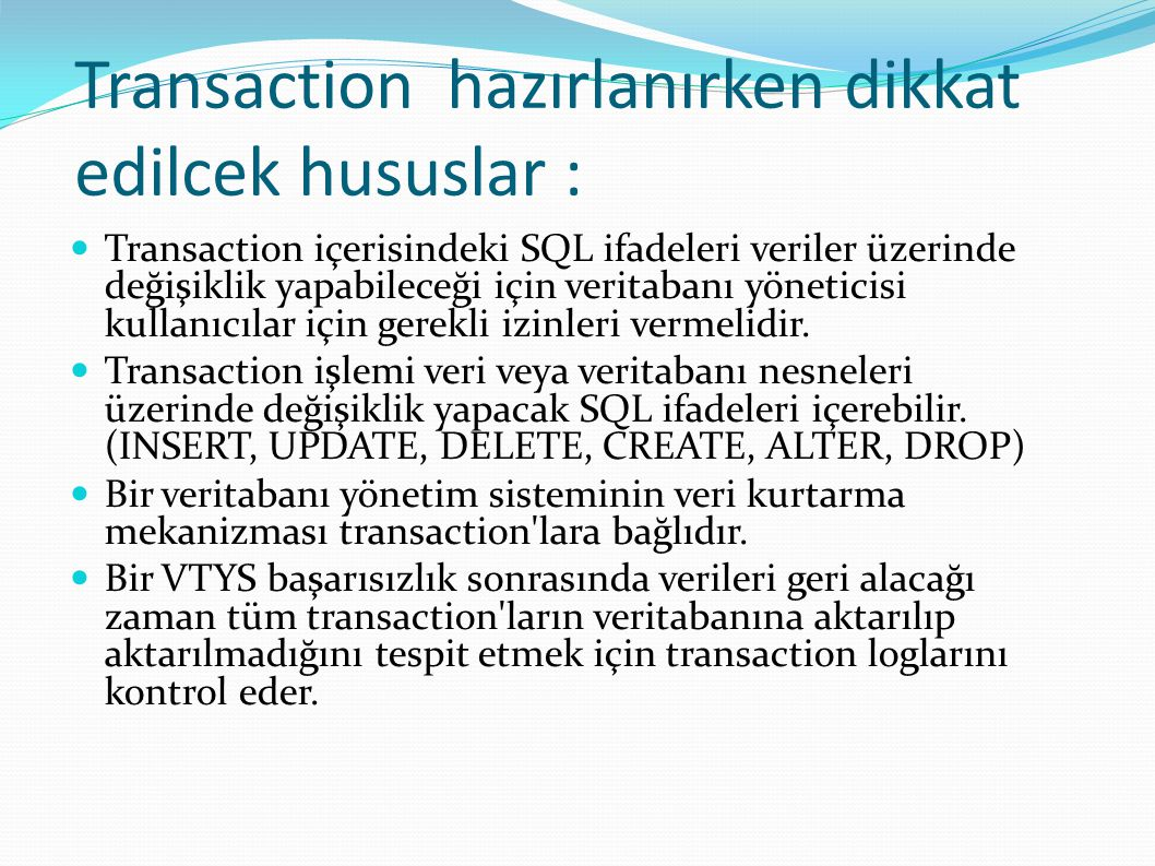 Transaction hazırlanırken dikkat edilcek hususlar :