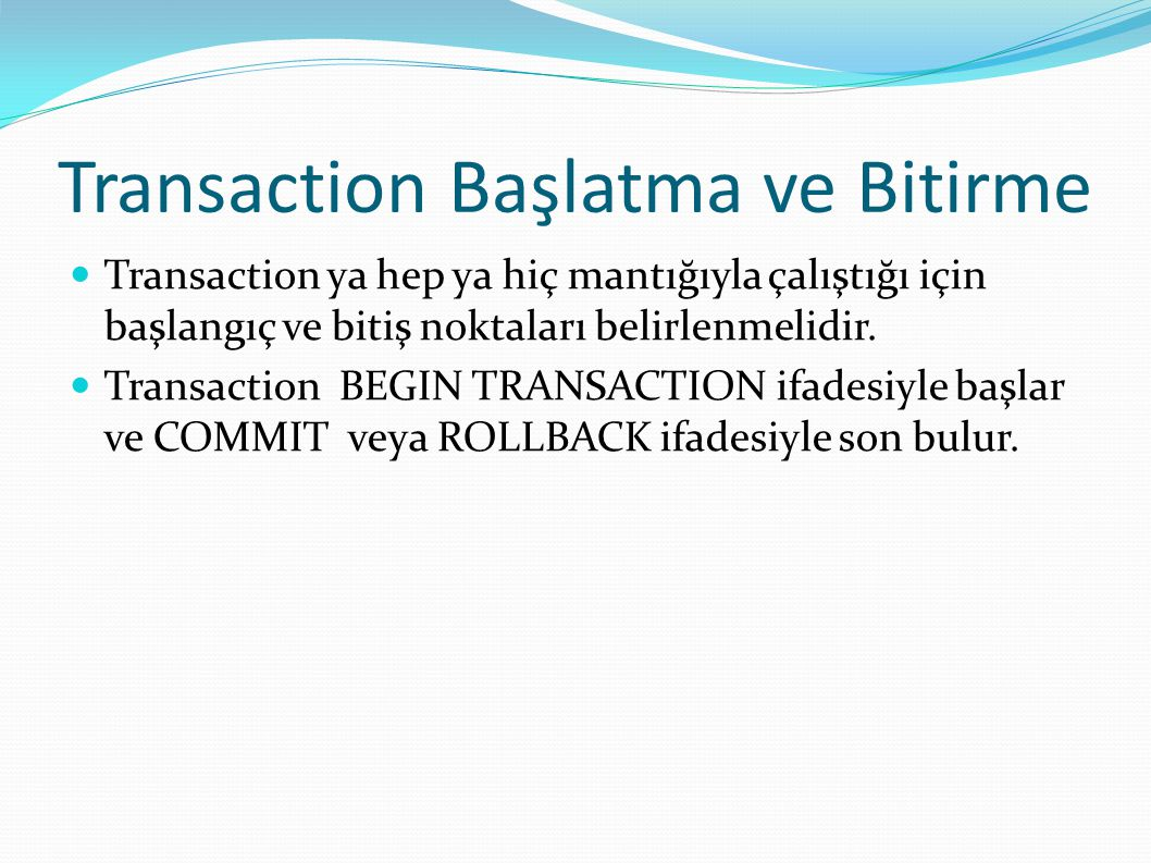 Transaction Başlatma ve Bitirme