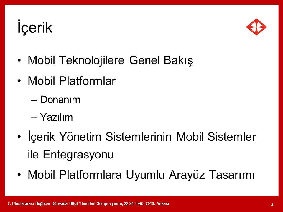 İçerik Mobil Teknolojilere Genel Bakış Mobil Platformlar