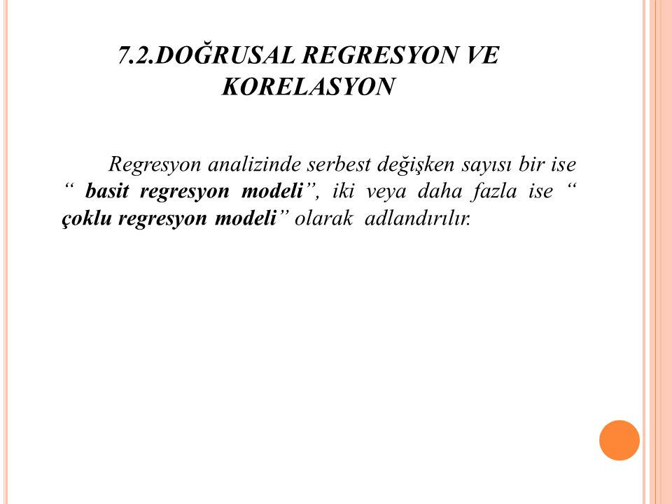 7.2.DOĞRUSAL REGRESYON VE KORELASYON