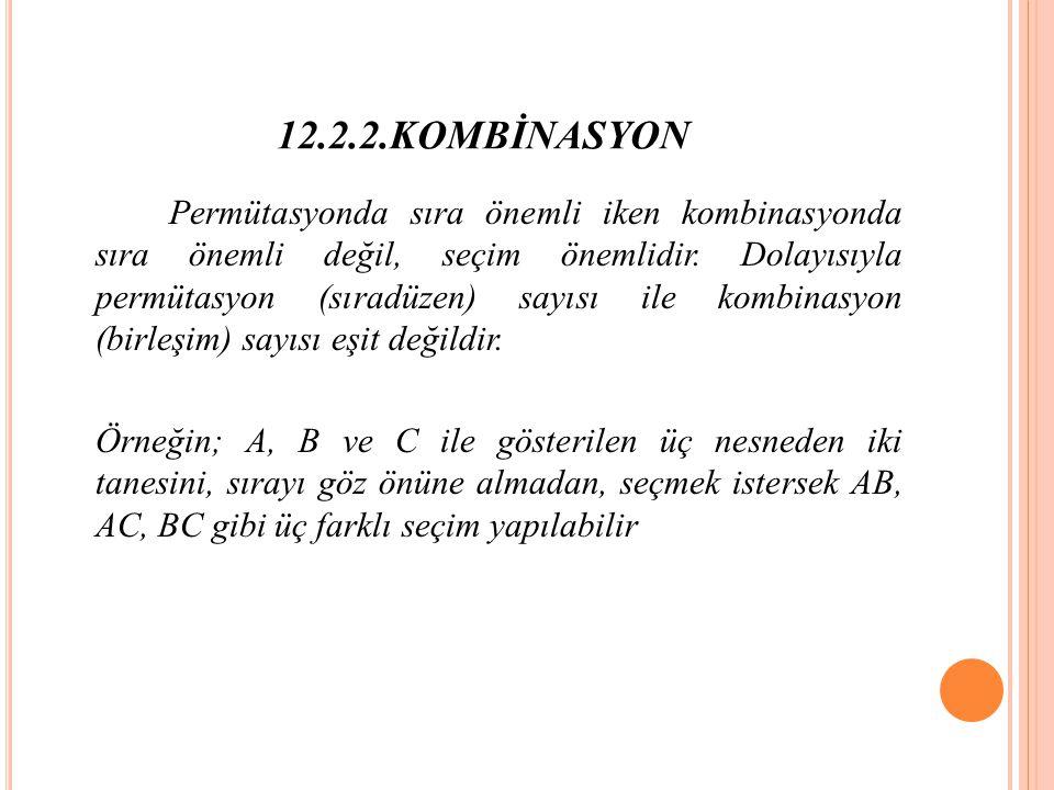 12.2.2.KOMBİNASYON