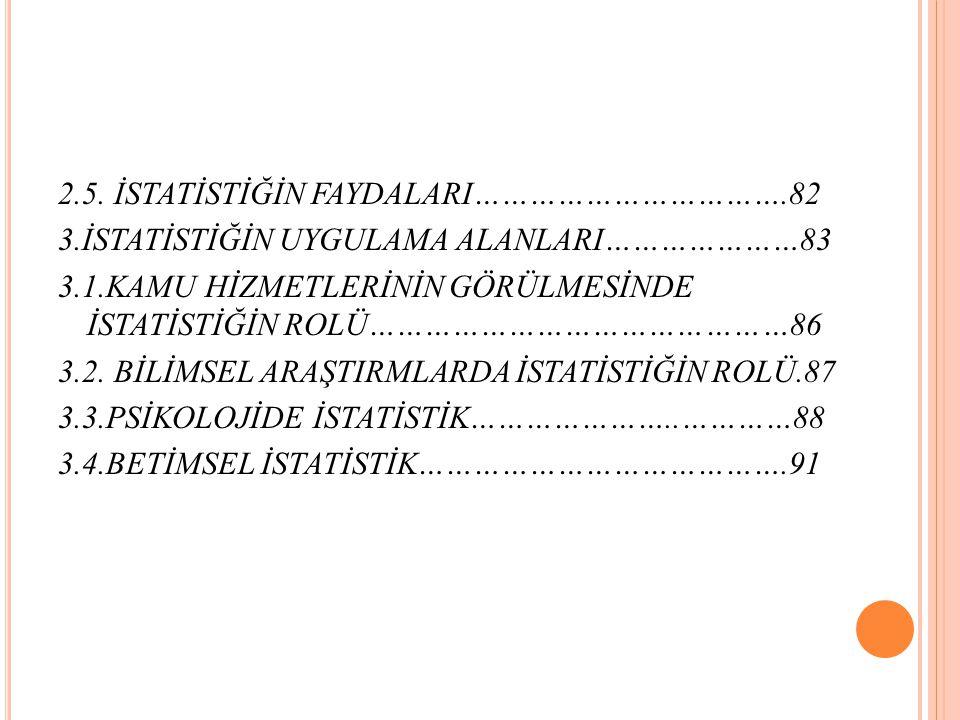 2.5. İSTATİSTİĞİN FAYDALARI…………………………….82