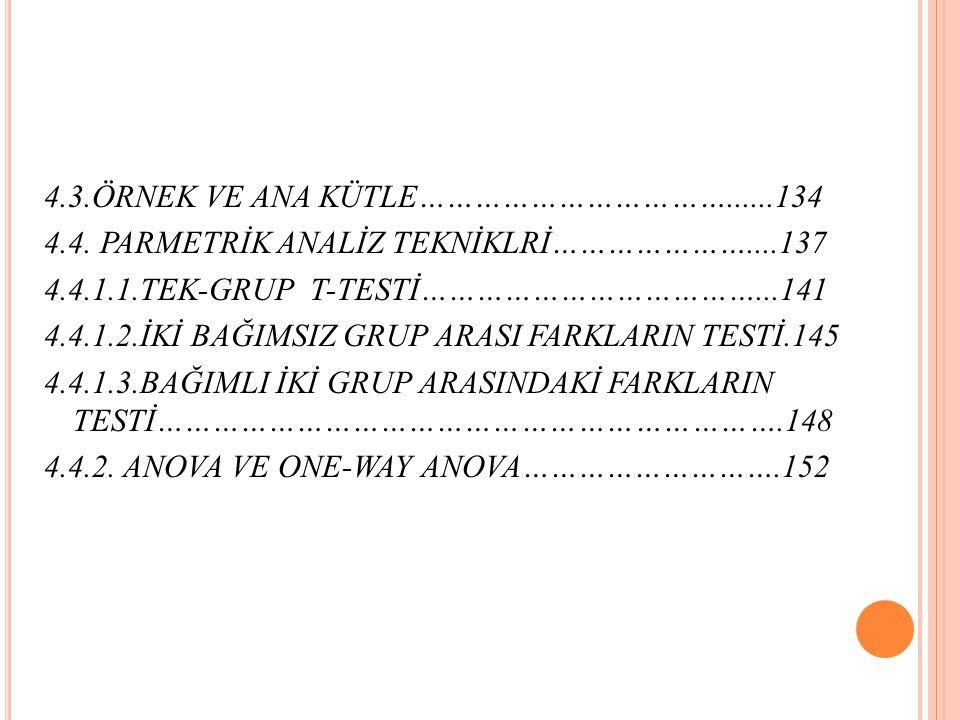 4.3.ÖRNEK VE ANA KÜTLE……………………………......134