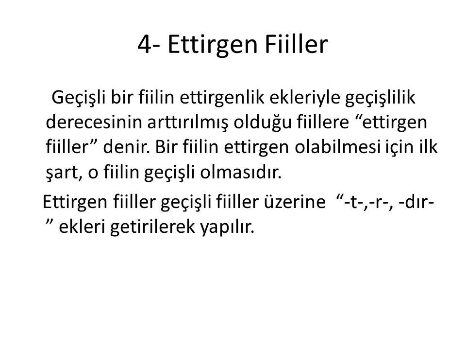 4- Ettirgen Fiiller