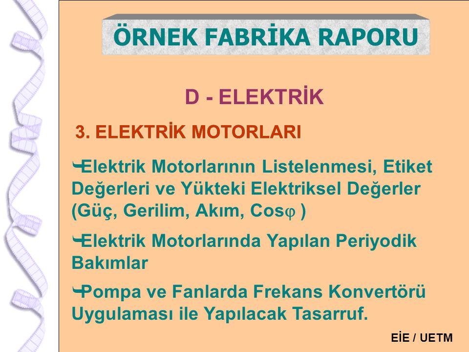 ÖRNEK FABRİKA RAPORU D - ELEKTRİK 3. ELEKTRİK MOTORLARI