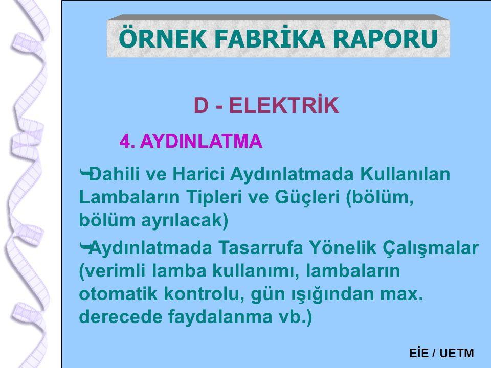 ÖRNEK FABRİKA RAPORU D - ELEKTRİK 4. AYDINLATMA 4. AYDINLATMA