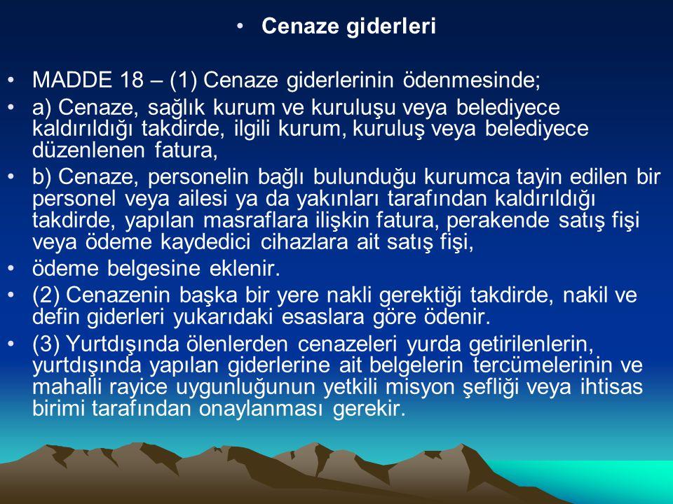 Cenaze giderleri MADDE 18 – (1) Cenaze giderlerinin ödenmesinde;
