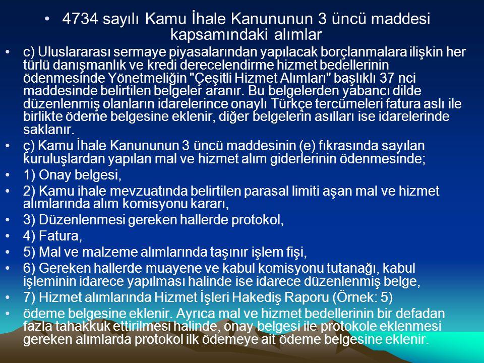 4734 sayılı Kamu İhale Kanununun 3 üncü maddesi kapsamındaki alımlar