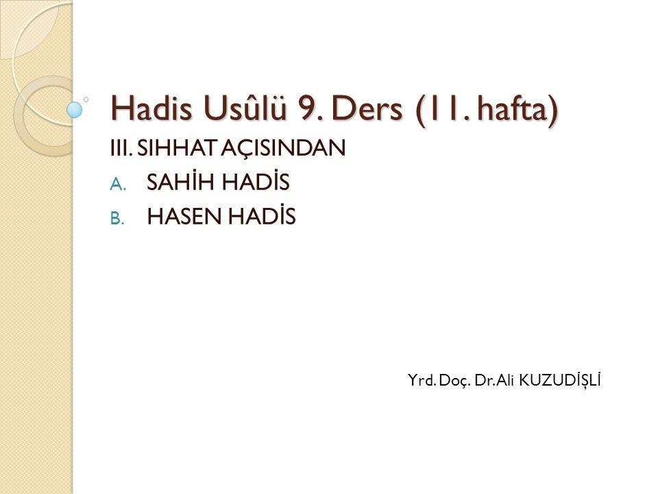Hadis Usûlü 9. Ders (11. hafta)