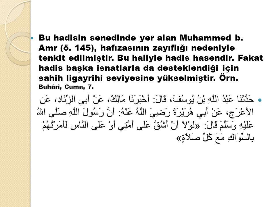 Bu hadisin senedinde yer alan Muhammed b. Amr (ö