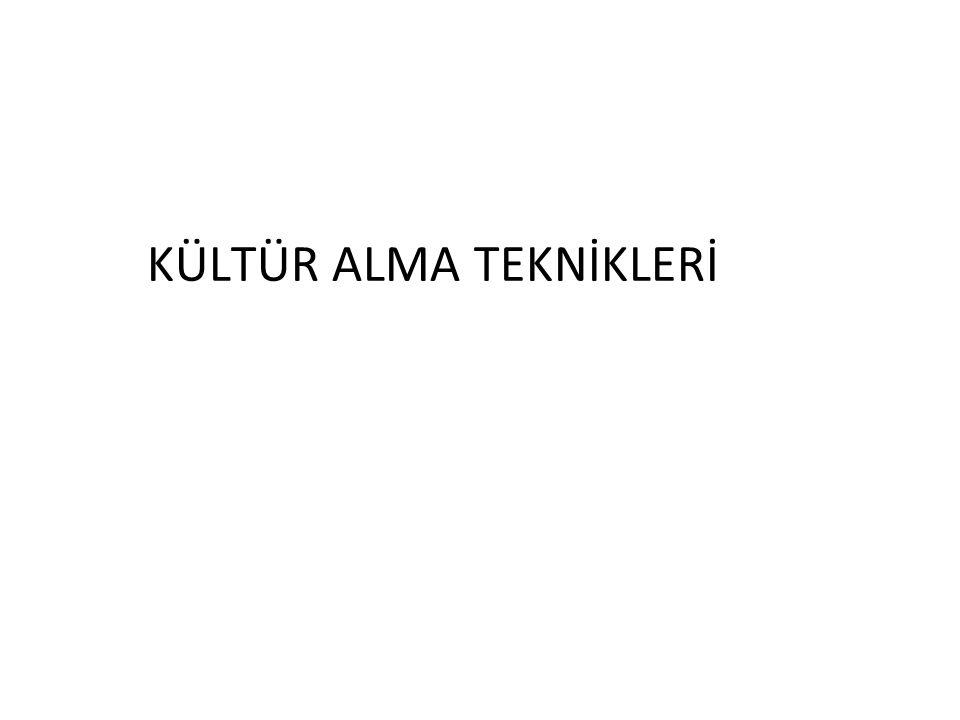 KÜLTÜR ALMA TEKNİKLERİ