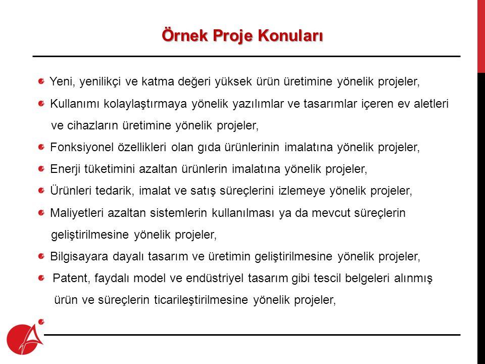 Örnek Proje Konuları Yeni, yenilikçi ve katma değeri yüksek ürün üretimine yönelik projeler,