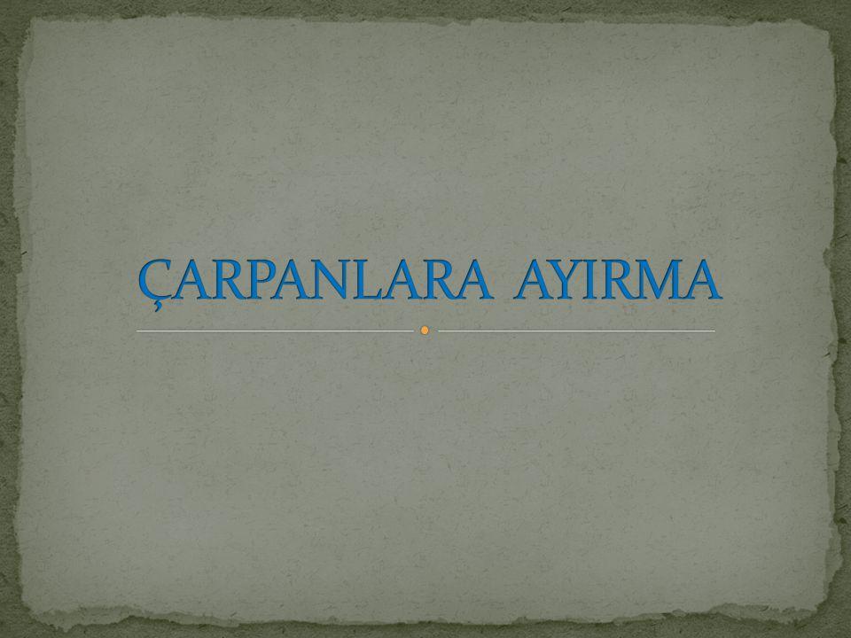 ÇARPANLARA AYIRMA