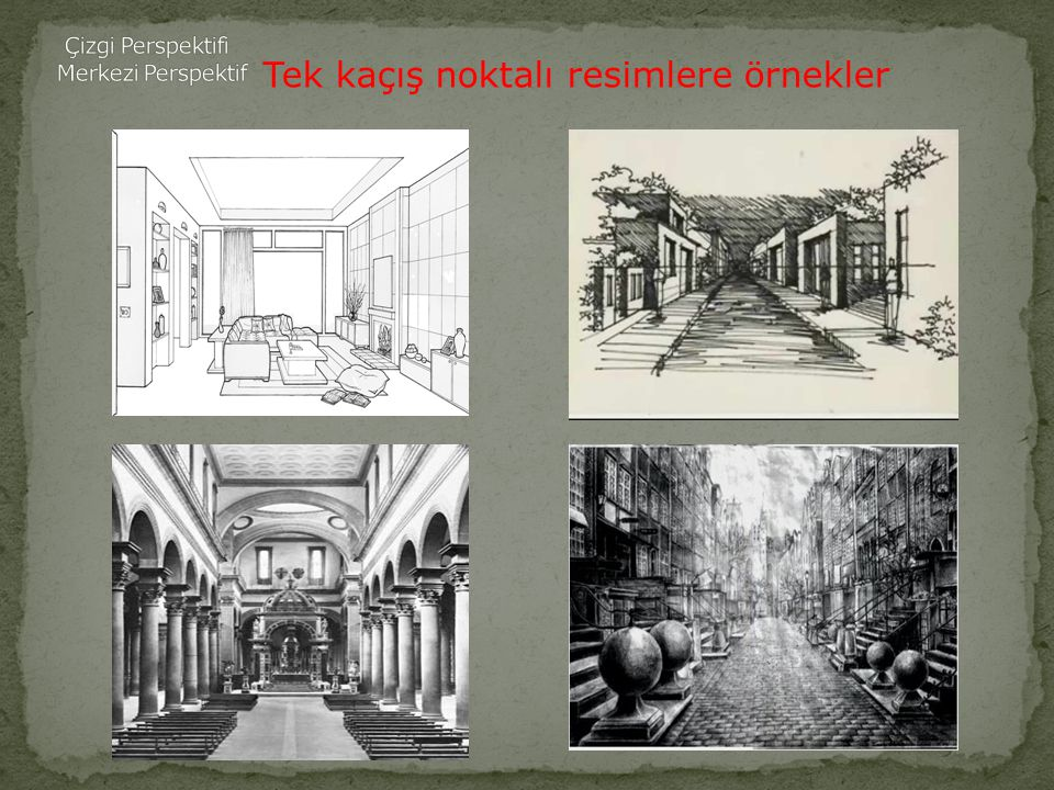 Tek kaçış noktalı resimlere örnekler