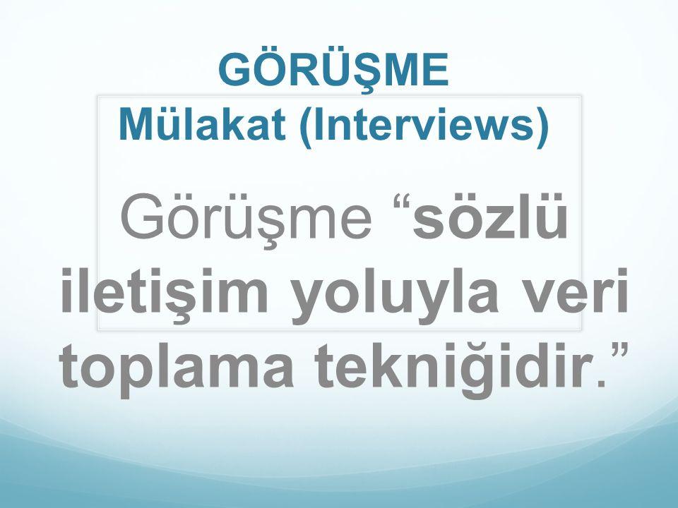 GÖRÜŞME Mülakat (Interviews)