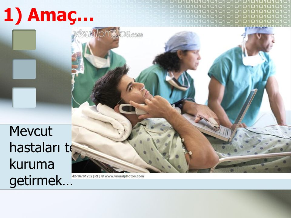 Mevcut hastaları tekrar kuruma getirmek…