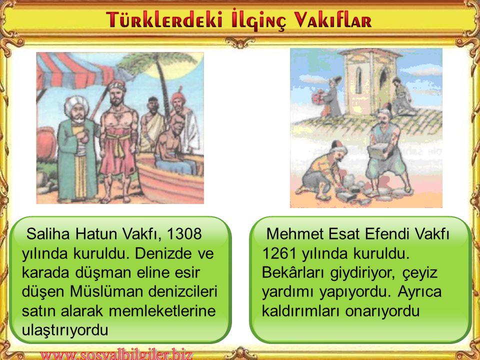 Saliha Hatun Vakfı, 1308 yılında kuruldu