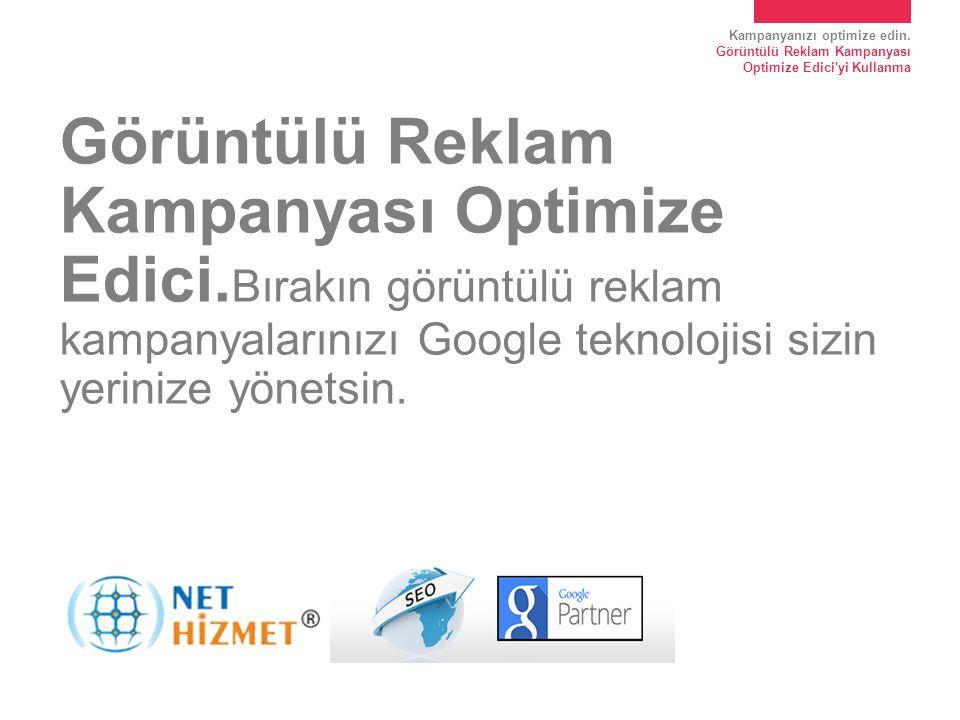 Görüntülü Reklam Kampanyası Optimize Edici