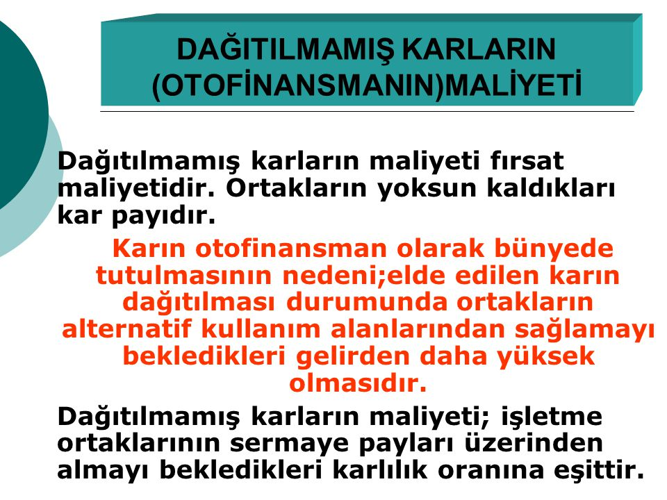 DAĞITILMAMIŞ KARLARIN (OTOFİNANSMANIN)MALİYETİ