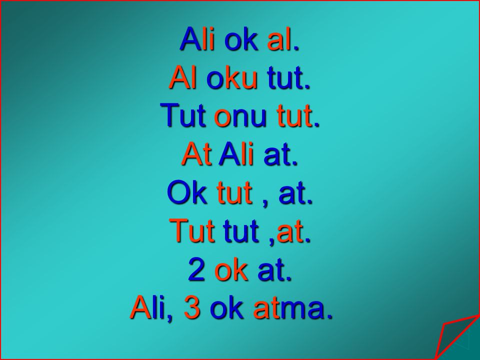 Ali ok al. Al oku tut. Tut onu tut. At Ali at. Ok tut , at. Tut tut ,at. 2 ok at. Ali, 3 ok atma.