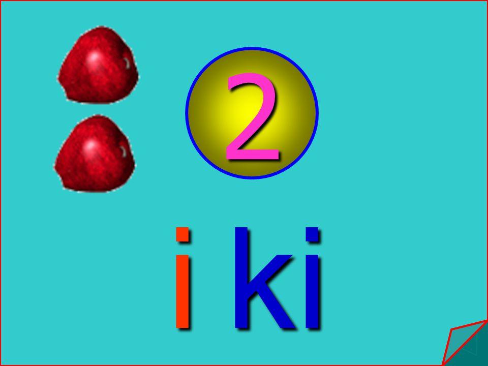 2 i ki