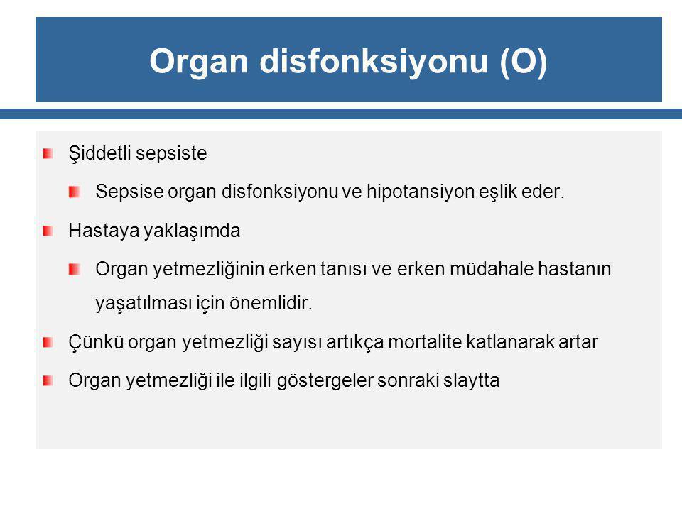 Organ disfonksiyonu (O)