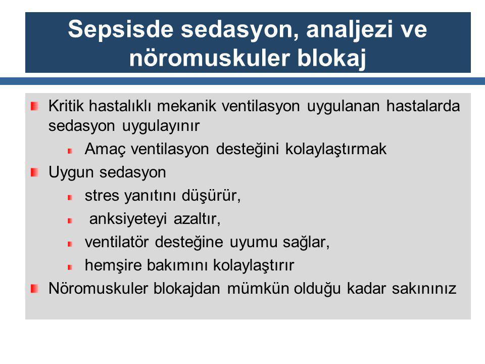 Sepsisde sedasyon, analjezi ve nöromuskuler blokaj