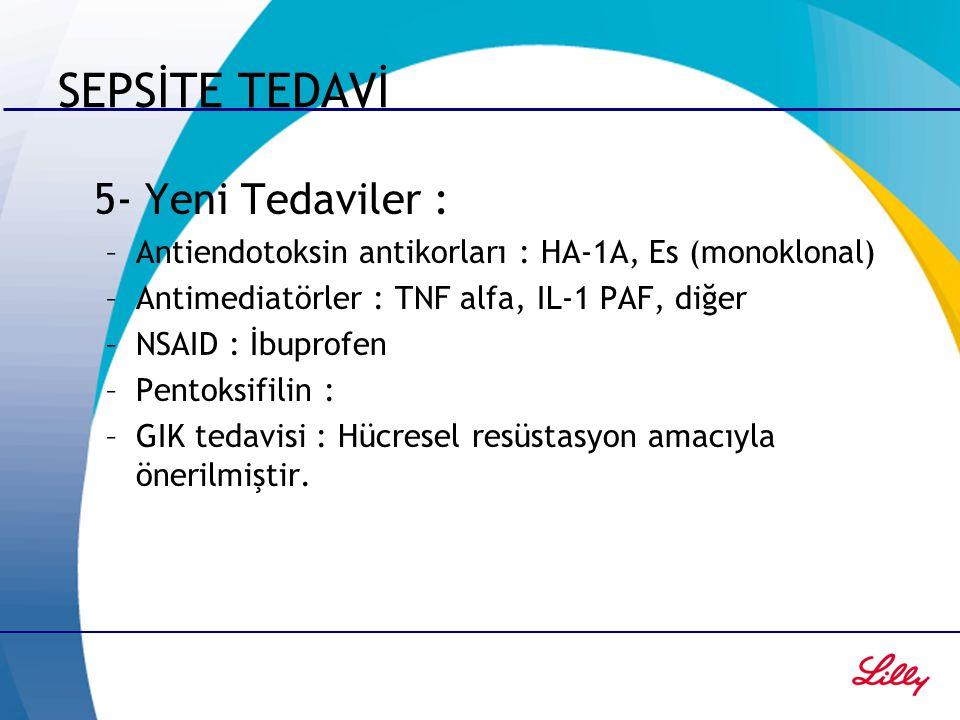 SEPSİTE TEDAVİ 5- Yeni Tedaviler :