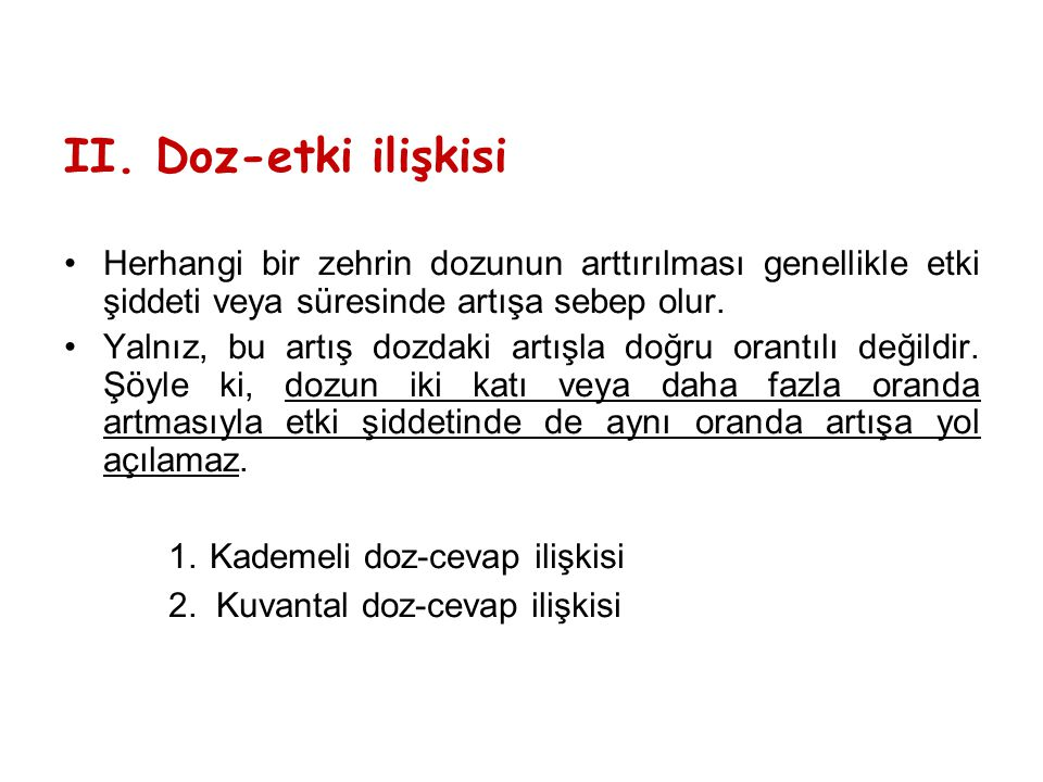 II. Doz-etki ilişkisi 1. Kademeli doz-cevap ilişkisi