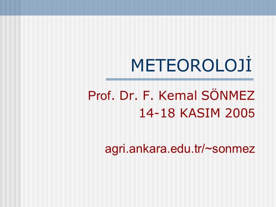 Prof. Dr. F. Kemal SÖNMEZ 14-18 KASIM 2005 agri.ankara.edu.tr/~sonmez