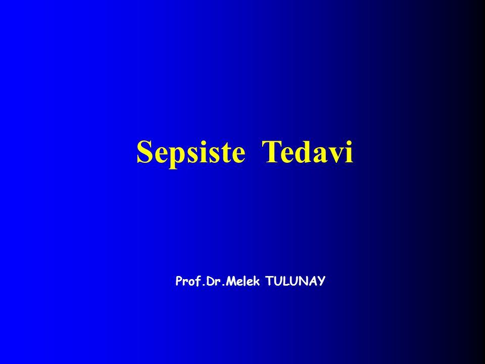 Sepsiste Tedavi Prof.Dr.Melek TULUNAY