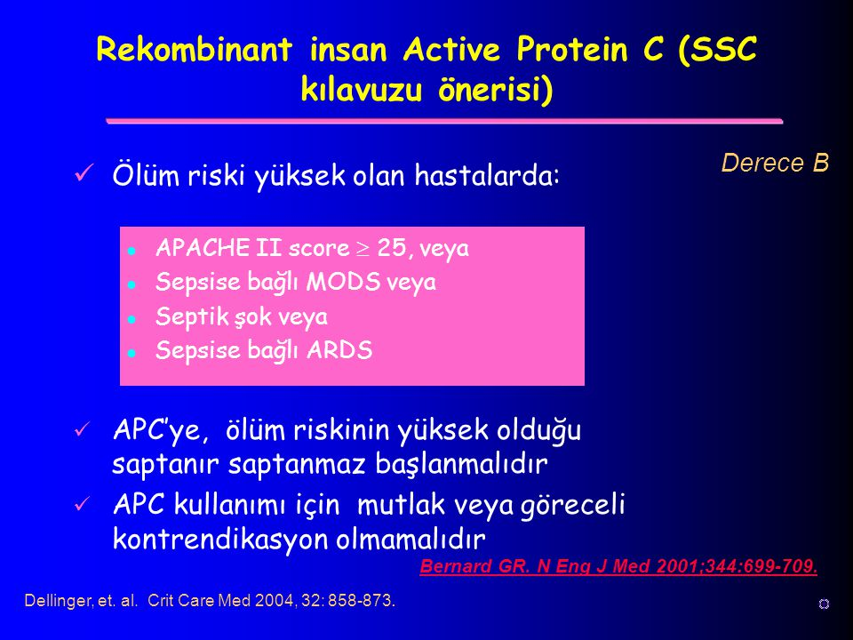 Rekombinant insan Active Protein C (SSC kılavuzu önerisi)