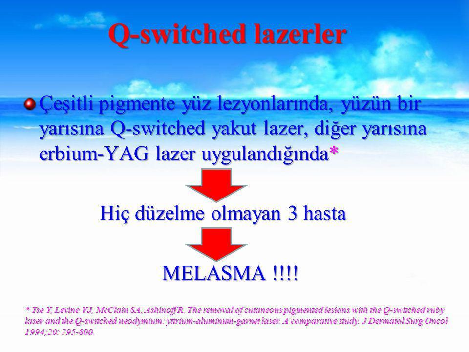 Q-switched lazerler Çeşitli pigmente yüz lezyonlarında, yüzün bir yarısına Q-switched yakut lazer, diğer yarısına erbium-YAG lazer uygulandığında*
