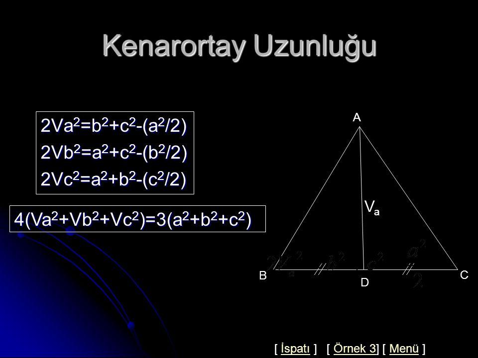 Kenarortay Uzunluğu 2Va2=b2+c2-(a2/2) 2Vb2=a2+c2-(b2/2)