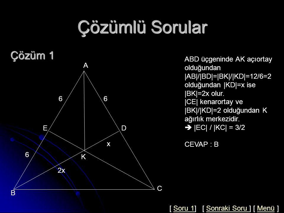 Çözümlü Sorular Çözüm 1 ABD üçgeninde AK açıortay olduğundan