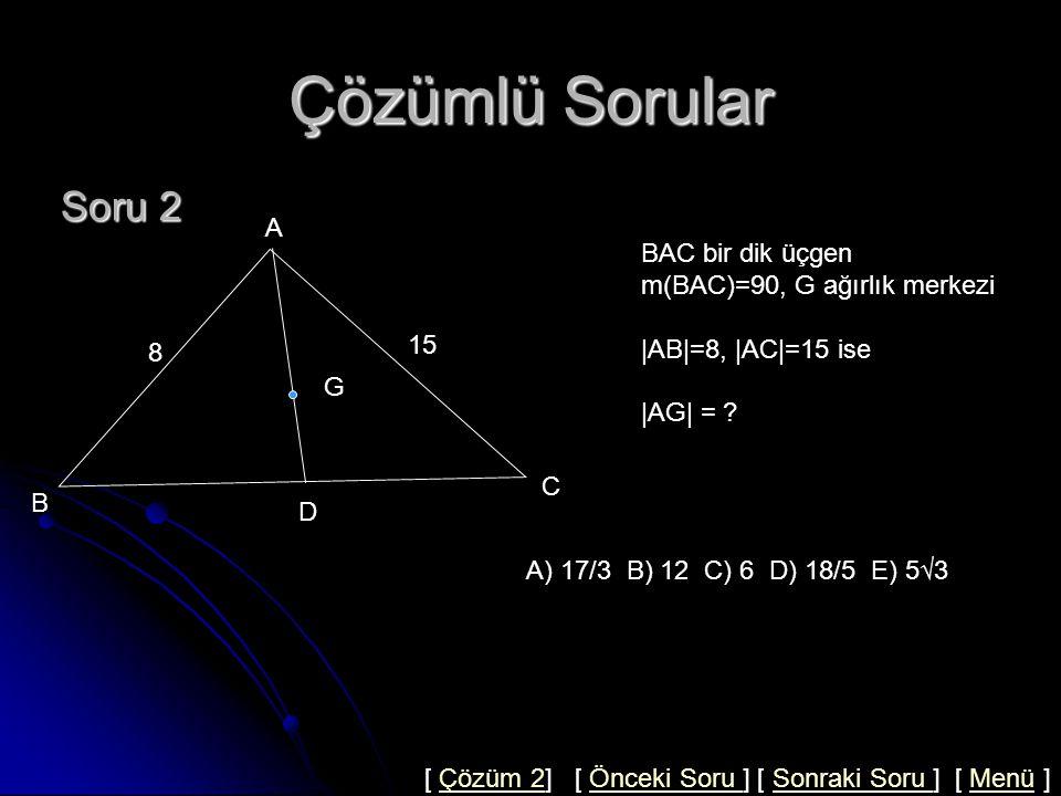 Çözümlü Sorular Soru 2 A BAC bir dik üçgen